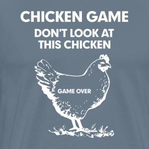 Chicken Game Don't Look At This Chicken T-Shirts - Men's Premium T-Shirt