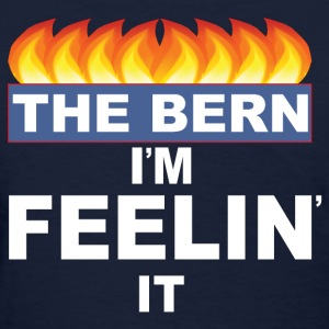 Bernie Sanders feel the bern Feeling it - Women's T-Shirt