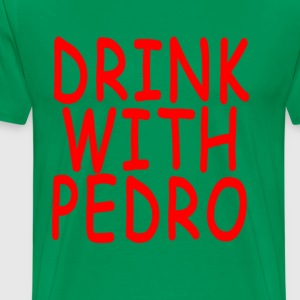 drink_with_pedro - Men's Premium T-Shirt
