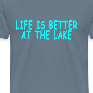 life_is_better_at_the_lake - Men's Premium T-Shirt