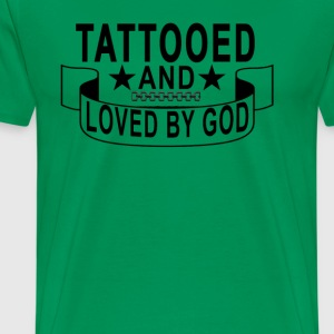 tattooed_and_loved_by_god_ - Men's Premium T-Shirt