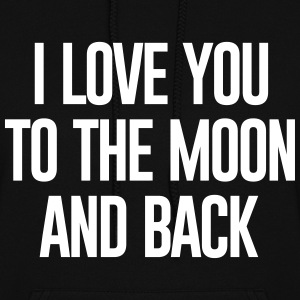 I love you to the moon and back - Women's Hoodie