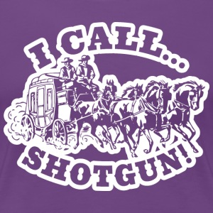 I call Shotgun! DarkShirt Women's T-Shirts - Women's Premium T-Shirt
