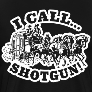 I call Shotgun! DarkShirt T-Shirts - Men's Premium T-Shirt