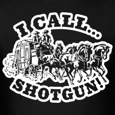I call Shotgun! DarkShirt T-Shirts