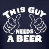 THIS GUY NEEDS A BEER - AS SEEN ON THE INTERNET - Men's T-Shirt