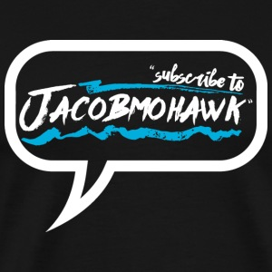 Subscribe to Jacobmohawk - Men's Premium T-Shirt