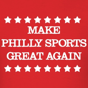 Make Philly Sports Great Again T-Shirts - Men's T-Shirt