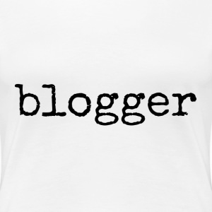 blogger - black lettering - Women's Premium T-Shirt