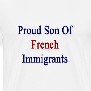 proud_son_of_french_immigrants T-Shirts - Men's Premium T-Shirt
