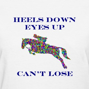 Heels Down, Eyes Up, Can't Lose (Color) Women's T-Shirts - Women's T-Shirt