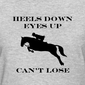 Heels Down, Eyes Up, Can't Lose Women's T-Shirts - Women's T-Shirt