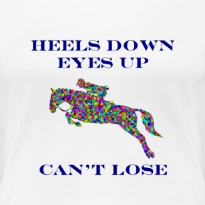 Heels Down, Eyes Up, Can't Lose (Color) Women's T-Shirts - Women's Premium T-Shirt