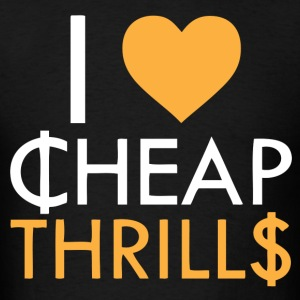 I Love Cheap Thrills - Men's T-Shirt
