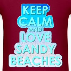 KEEP CALM AND LOVE SANDY BEACHES