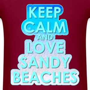 KEEP CALM AND LOVE SANDY BEACHES - Men's T-Shirt