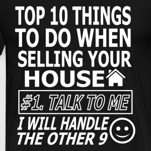 TOP 10 THINGS TO DO WHEN SELLING YOUR HOUSE T-Shirts - Men's Premium T-Shirt