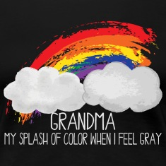 Grandma Splash Of Color When I Feel Gray