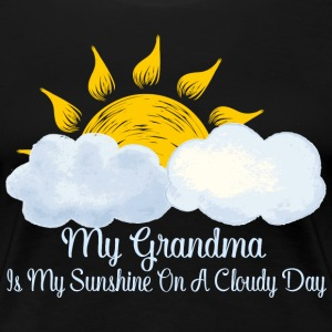 Grandma Sunshine On A Cloudy Day - Women's Premium T-Shirt