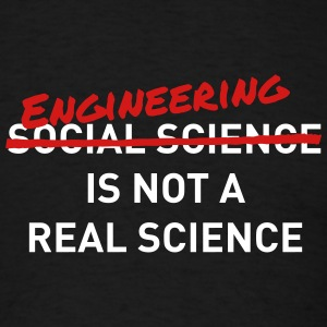 Engineering is not a real science - Men's T-Shirt