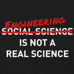 Engineering is not a real science - Women's T-Shirt
