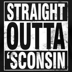 STRAIGHT OUTTA 'SCONSIN Women's T-Shirts