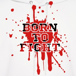 Born To Fight Hoodies - Men's Hoodie