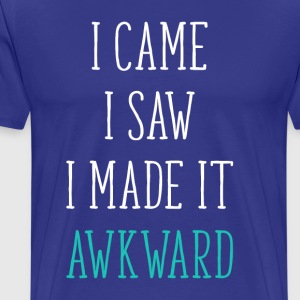 I came I saw I made it awkward Funny T Shirt T-Shirts - Men's Premium T-Shirt