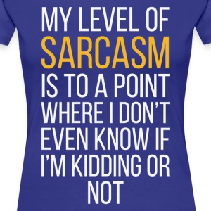 My Level Of Sarcasm Funny Unique Gift T-shirt Women's T-Shirts - Women's Premium T-Shirt