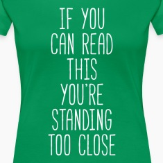 You're standing too close Funny Unique T-shirt Women's T-Shirts