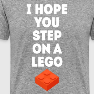 I hope you step on a lego Funny Unique T Shirt T-Shirts - Men's Premium T-Shirt