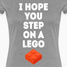 I hope you step on a lego Funny Unique T Shirt Women's T-Shirts