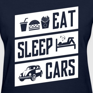 Eat Sleep Cars - Women's T-Shirt