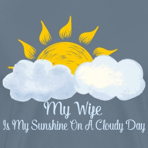 Wife Is My Sunshine On Cloudy Day - Men's Premium T-Shirt