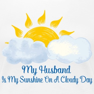 Husband Is My Sunshine On Cloudy Day - Women's Premium T-Shirt