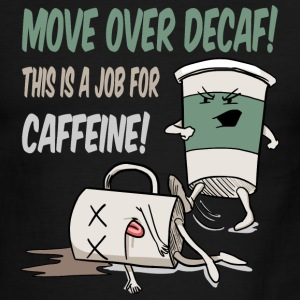 Move Over Decaf, Coffee T-Shirts - Men's Ringer T-Shirt