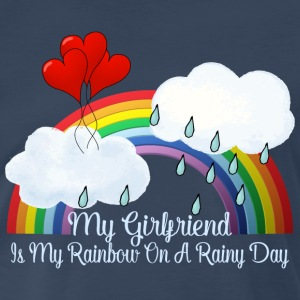 Girlfriend Is My Rainbow On Rainy Day - Men's Premium T-Shirt