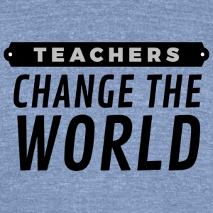 Teachers Change the World (Men) - Unisex Tri-Blend T-Shirt by American Apparel