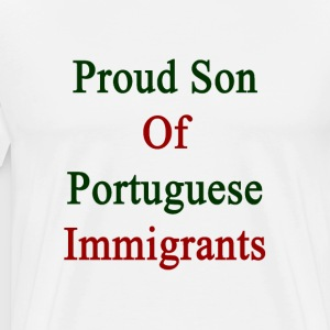 proud_son_of_portuguese_immigrants T-Shirts - Men's Premium T-Shirt