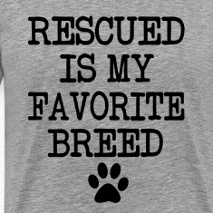 Rescued is my favorite breed, rescue dog shirt