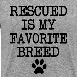 Rescued is my favorite breed, rescue dog shirt - Men's Premium T-Shirt