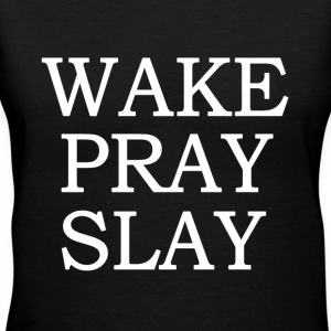 Wake Pray Slay funny saying shirt - Women's V-Neck T-Shirt