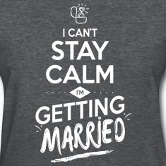 i can't stay calm i'm getting married