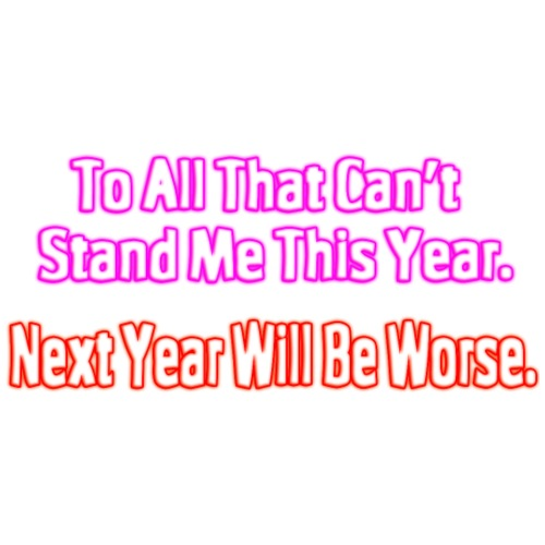Next Year Will Be Worse 2