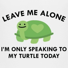 Only Speaking To My Turtle