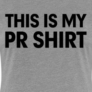 This is my PR Shirt Women's T-Shirts - Women's Premium T-Shirt