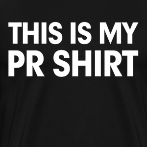 This is my PR Shirt T-Shirts - Men's Premium T-Shirt