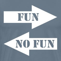 FUN No FUN FUNNY Friendship T-Shirts
