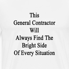 this_general_contractor_will_always_find T-Shirts