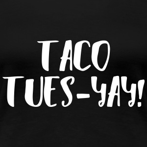 Taco Tuesday Women's T-Shirts - Women's Premium T-Shirt
